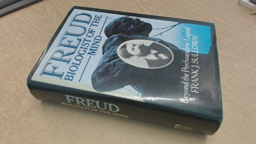 9780233971773: Freud, Biologist of the Mind: Beyond the Psychoanalytic Legend