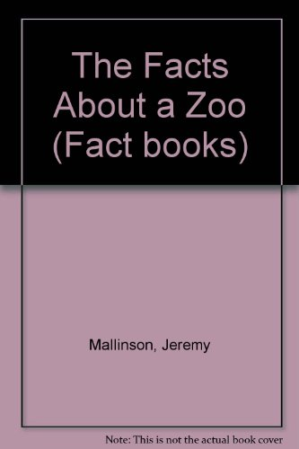 The Facts About a Zoo (Fact books): Mallinson, Jeremy
