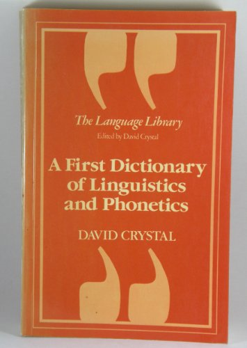 A First Dictionary of Linguistics and Phonetics.