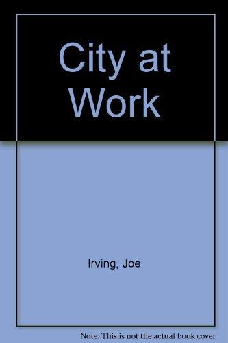 City at Work: JOE IRVING