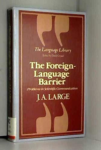 The Foreign-Language Barrier: Problems in Scientific Communication: J.A. Large