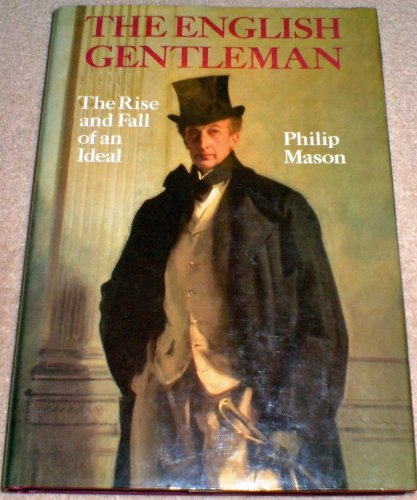 9780233974897: English Gentleman: The Rise and Fall of an Ideal