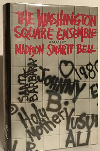 The Washington Square Ensemble: Bell, Madison Smartt