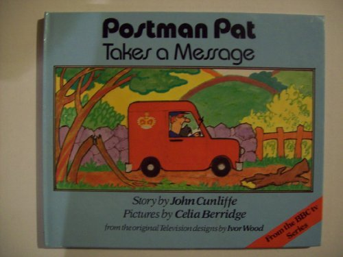 Postman Pat Takes a Message: Cunliffe, John; illustrated