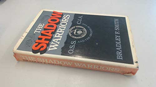 9780233975771: The Shadow Warriors: Office of Strategic Services and the Origins of the Central Intelligence Agency