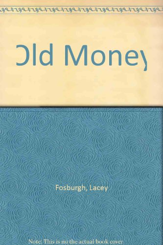 Old Money: Lacey Fosburgh