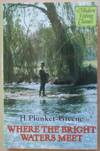9780233976037: Where the Bright Waters Meet (Modern Fishing Classics)