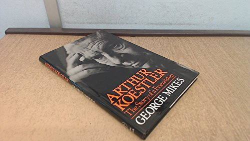 9780233976129: Arthur Koestler the Story of a Friendship
