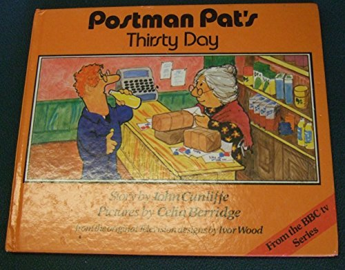 Postman Pat's Thirsty Day: Cunliffe, John; illustrated