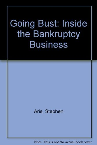 9780233976938: Going Bust: Inside the Bankruptcy Business