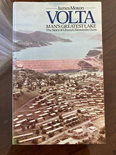 Volta, Man's Greatest Lake: Story of Ghana's: Moxon, James
