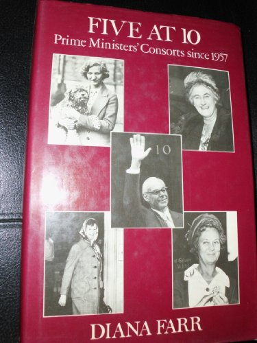 Five at 10: Prime Ministers' Consorts Since: Farr, D.