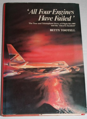 9780233977584: All Four Engines Have Failed: True and Triumphant Story of Flight BA 009 and the Jakarta Incident
