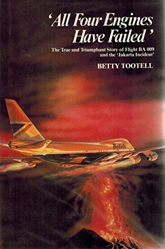 9780233977584: All Four Engines Have Failed: The True and Triumphant Story of Flight BA 009 and the Jakarta Incident