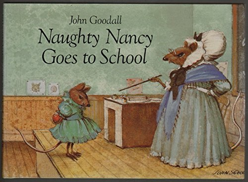 Naughty Nancy Goes to School (9780233977607) by John Goodall