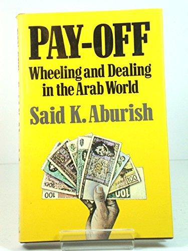 9780233977799: Pay Off: Wheeling and Dealing in the Arab World
