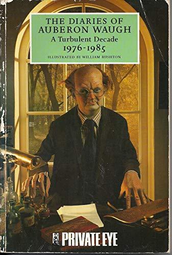 9780233978116: The Diaries of Auberon Waugh: A Turbulent Decade 1976-1985