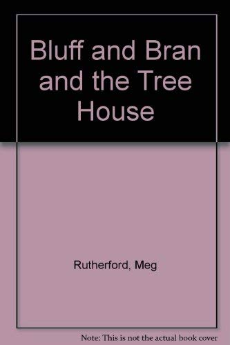 9780233978895: Bluff and Bran and the Treehouse