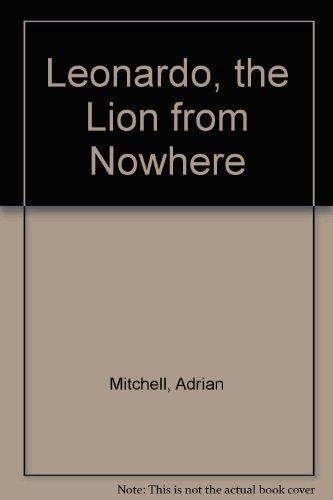 Leonardo, the Lion from Nowhere: Mitchell, Adrian