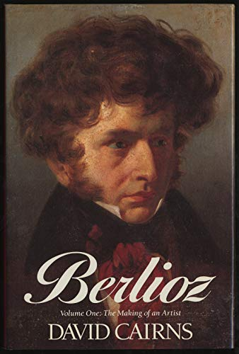 9780233979946: Berlioz, 1803-1832: The Making of an Artist