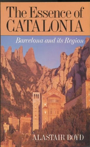 9780233981253: The Essence of Catalonia: A Traveller's Guide to Barcelona and Its Region