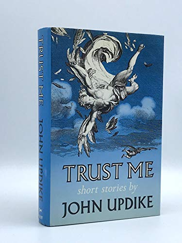 trust me by john updike Listen to trust me: short stories audiobook by john updike stream and download audiobooks to your computer, tablet or mobile phone bestsellers and latest releases try any audiobook free.