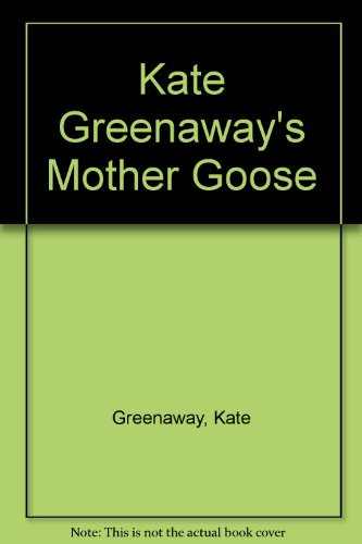 Kate Greenaway's Mother Goose (0233981853) by Greenaway, Kate