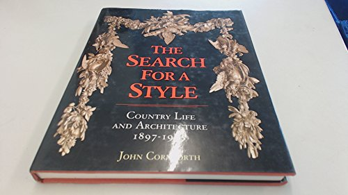 Search for a Style Country Life and Architecture, 1897-1935