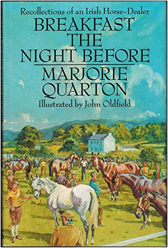 9780233983493: Breakfast the Night Before: Recollections of an Irish Horse Dealer
