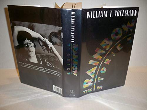 Rainbow Stories: Vollmann, William T.