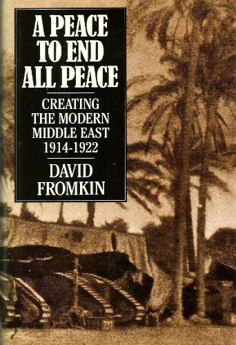 9780233983936: A Peace to End All Peace: Creating the Modern Middle East, 1914-22