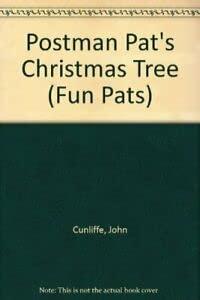 Postman Pat's Christmas Tree: Story (Fun Pats) (023398450X) by John Cunliffe; Ivor Wood