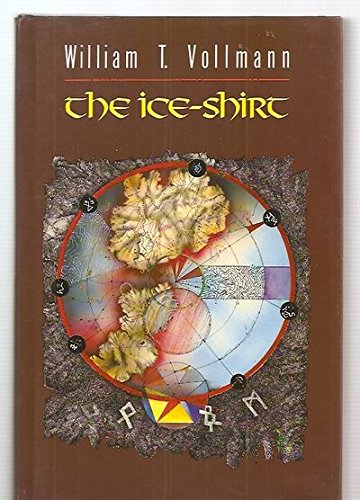 The Ice Shirt: Vollmann, William T. [not Vollman]