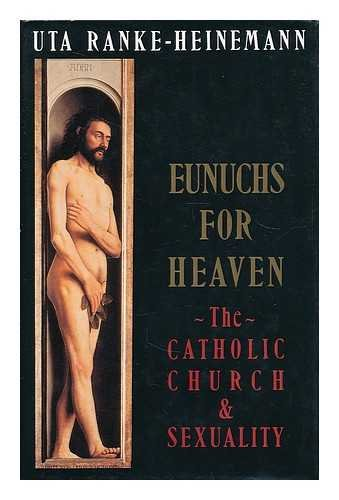 9780233985534: Eunuchs for Heaven: Catholic Church and Sexuality