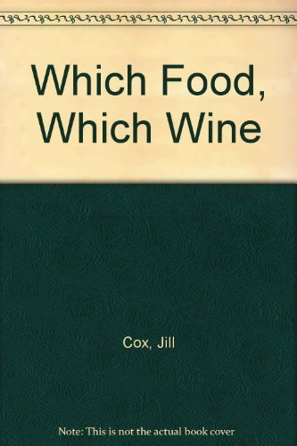 Which Food Which Wine (0233985794) by Jill Cox; Tony Lord