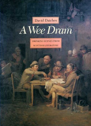 A Wee Dram: Drinking Scenes from Scottish Literature: Daiches, David & John Flower