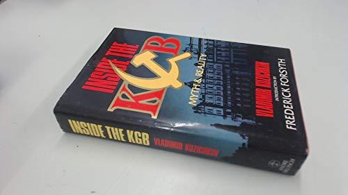 Inside the K. G. B.: Myth and: Kuzichkin, Vladimir