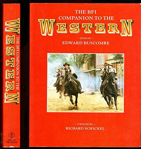 The BFI Companion to the Western: Buscombe, Edward (edit).