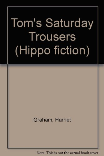 9780233986845: Tom's Saturday Trousers (Hippo fiction)