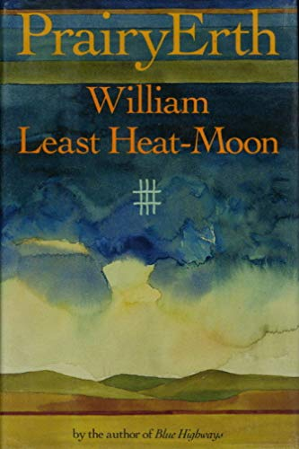Prairyerth: A Deep Map: William Least Heat-Moon