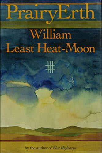 Prairyerth: A Deep Map: William Least Heat-Moon