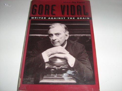9780233987965: Gore Vidal - Writer Against The Grain