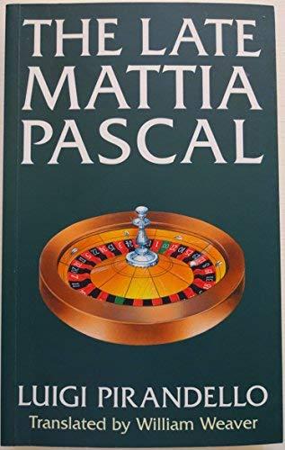 Late Mattia Pascal: Pirandello, Luigi