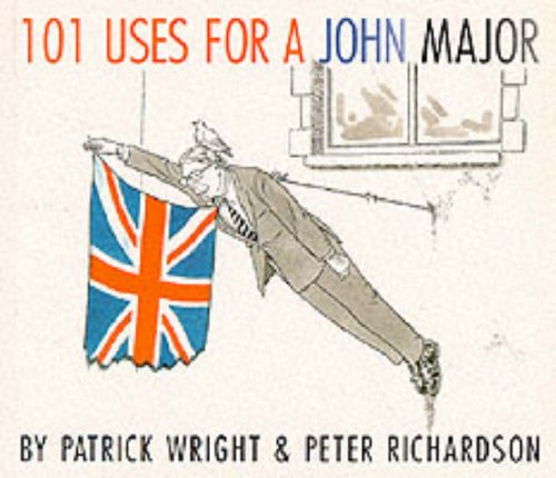 101 Uses for a John Major: Richardson, P.P., Wright,