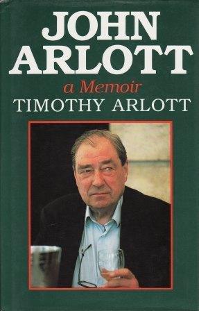 John Arlott: A Memoir: Timothy Arlott