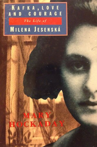 9780233989549: Kafka, Love and Courage: Life of Milena Jesenska