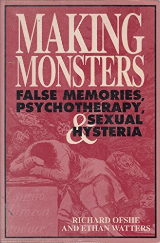 9780233989570: Making Monsters False Memories, Psycholtheraphy, & Sexual Hysteria