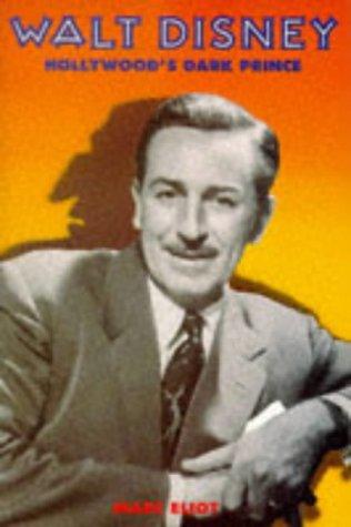 9780233989617: Walt Disney, Hollywood's dark Prince: a biography