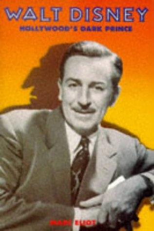 9780233989617: Walt Disney, Hollywood's dark Prince: a biography