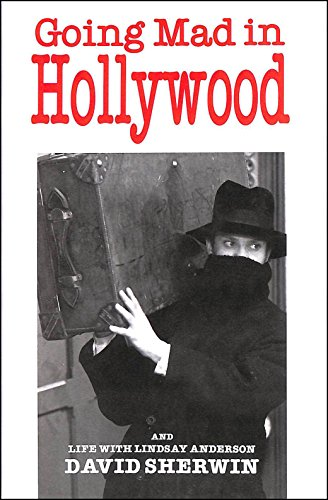 9780233989662: Going Mad in Hollywood: And Life with Lindsay Anderson